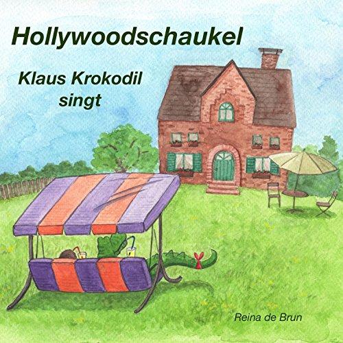 Hollywoodschaukel: Klaus Krokodil singt