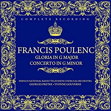 Francis Poulenc: Gloria In G Major For Soprano, Chorus And Orchestra / Concerto In G Minor For Organ, Strings And Timpani