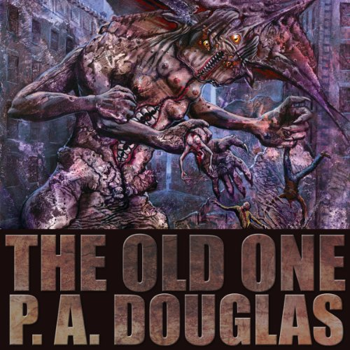The Old One                   By:                                                                                                                                 P. A. Douglas                               Narrated by:                                                                                                                                 Kevin R Tracy                      Length: 6 hrs and 18 mins     Not rated yet     Overall 0.0