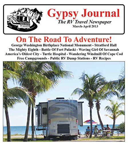 Gypsy Journal March April 2013: The RV Travel Newspaper (Gypsy Journal RV Travel Newspaper Book 83) (English Edition)