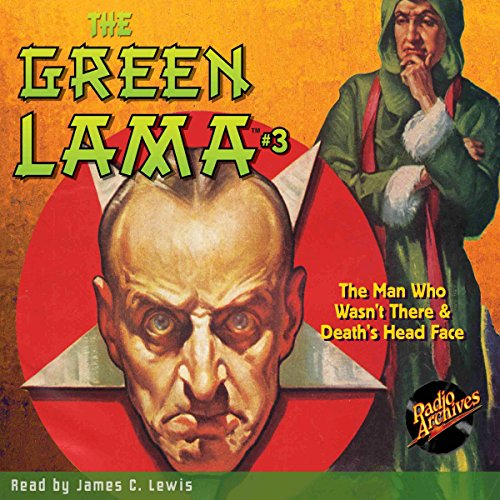 The Green Lama #3: The Man Who Wasn't There & Death's Head Face cover art