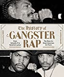 The history of gangster rap: from Schoolly D to Kendrick Lamar : the rise of a great American art form