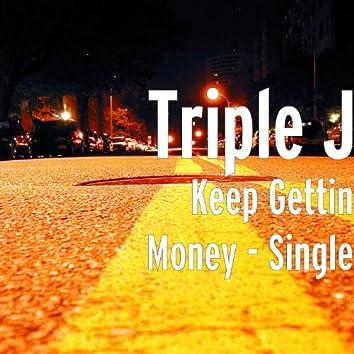 Keep Gettin Money - Single