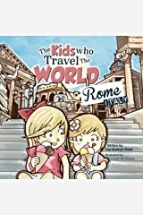 The Kids Who Travel the World: Rome (Volume 2) Paperback