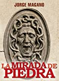 LA MIRADA DE PIEDRA (Aventuras de Jaime Azcárate nº 3)