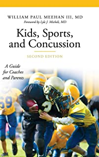 Kids, Sports, and Concussion: A Guide for Coaches and Parents, 2nd Edition (The Praeger Series on Contemporary Health and Living)