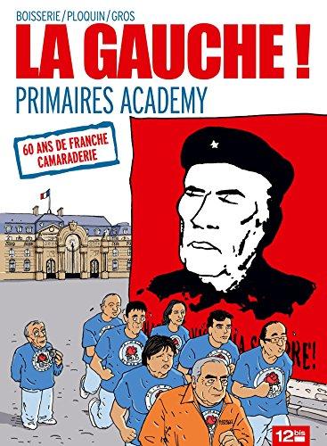 La Gauche : Primaires Academy (12bis)