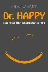Dr. Happy: Nächster Halt Energietankstelle Kindle Ausgabe