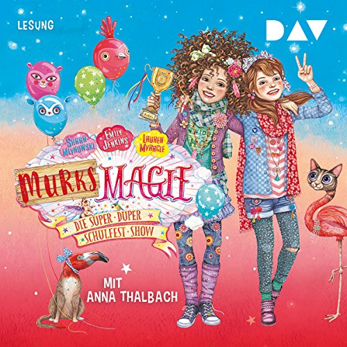 Die super-duper Schulfest-Show     Murks-Magie 3              By:                                                                                                                                 Sarah Mlynoswki,                                                                                        Emily Jenkins,                                                                                        Lauren Myracle                               Narrated by:                                                                                                                                 Anna Thalbach                      Length: 2 hrs and 32 mins     Not rated yet     Overall 0.0