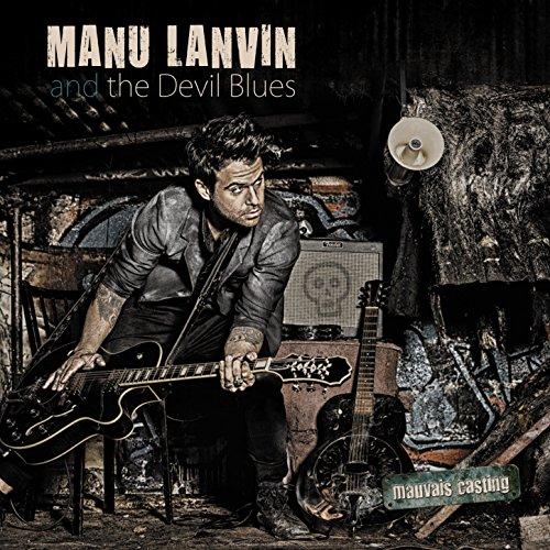 Manu Lanvin and the Devil Blues: Mauvais Casting