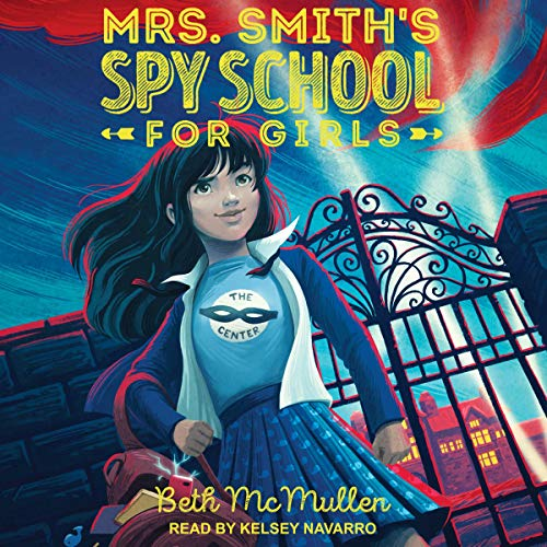 Mrs. Smith's Spy School for Girls Audiobook By Beth McMullen cover art