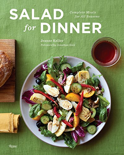 Salad for Dinner: Complete Meals for All Seasons