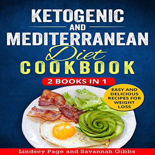 Ketogenic and Mediterranean Diet Cookbook: 2 Books in 1 audiobook cover art