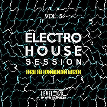 Electro House Session, Vol. 5 (Best Of Electronic Music)