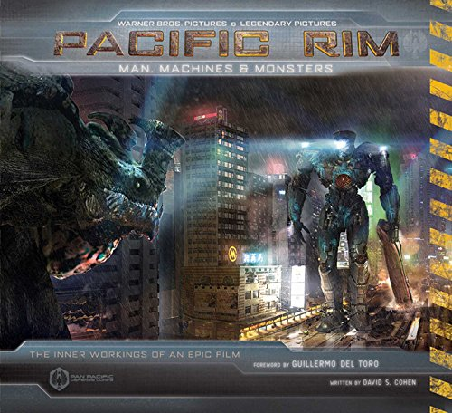 Pacific Rim: Man, Machines, and Monsters: Man, Machines & Monsters
