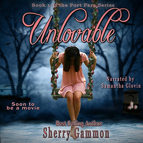 Unlovable     Port Fare, Book 1              By:                                                                                                                                 Sherry Gammon                               Narrated by:                                                                                                                                 Samantha Glovin                      Length: 11 hrs and 53 mins     12 ratings     Overall 4.3