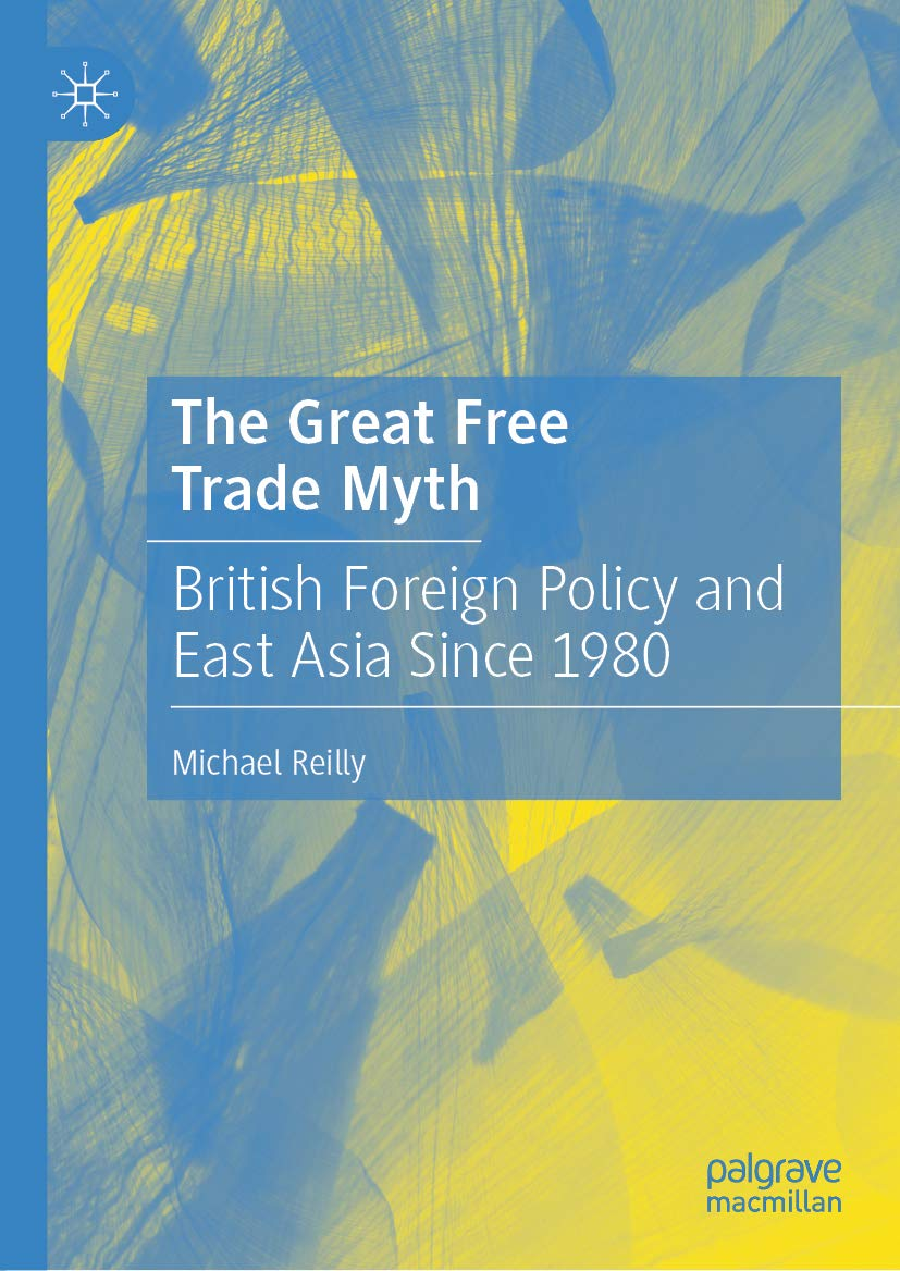 The Great Free Trade Myth: British Foreign Policy and East Asia Since 1980