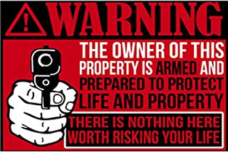 Jpettie Warning Signs for Property, The Owner of This Property is Armed and Prepared to Protect Life and Property, There is Nothing Here Worth Risking Your Life