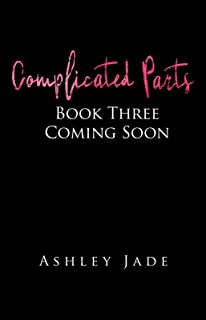 Complicated Parts: Book 3 of the Complicated Parts Series