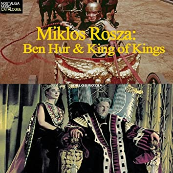 Miklos Rosza: Ben-Hur & King of the Kings