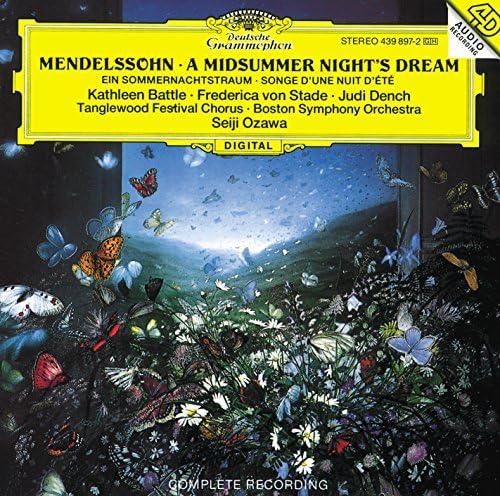 Kathleen Battle, Frederica von Stade, Judi Dench, Boston Symphony Orchestra, Seiji Ozawa, Tanglewood Festival Chorus, John Oliver & Felix Mendelssohn