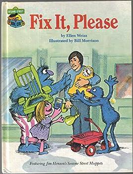 Fix It, Please: Featuring Jim Henson's Sesame Street Muppets - Book  of the Sesame Street Book Club