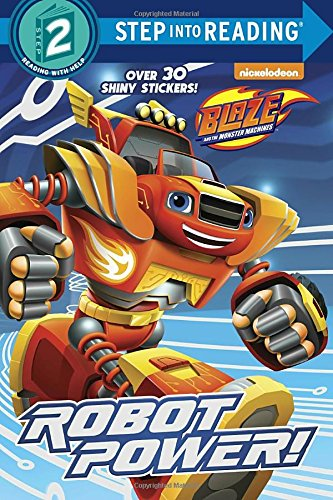 Robot Power! (Blaze and the Monster Machines) (Blaze and the Monster Machines: Step Into Reading, Step 2)