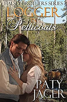 Logger in Petticoats (Halsey Brother Series Book 5) by [Paty Jager, Christy Keerins]