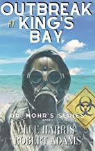 Outbreak at Kings Bay (Dr. Mohr's Outbreak Book 1) (English Edition)