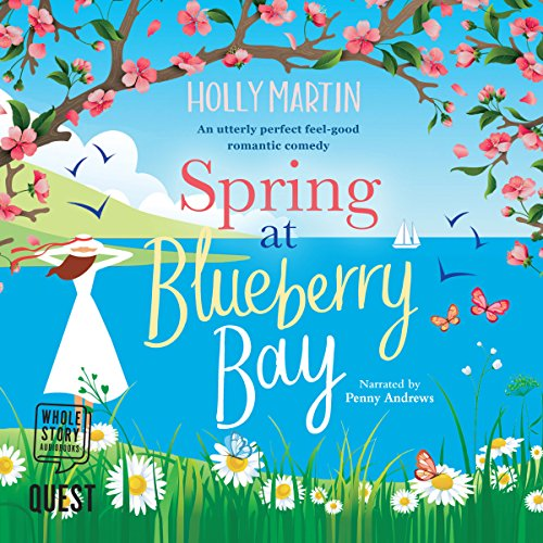 Spring at Blueberry Bay     Hope Island Series, Book 1              De :                                                                                                                                 Holly Martin                               Lu par :                                                                                                                                 Penny Andrews                      Durée : 9 h et 26 min     Pas de notations     Global 0,0