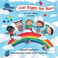 Just Right for You: A story about Autism