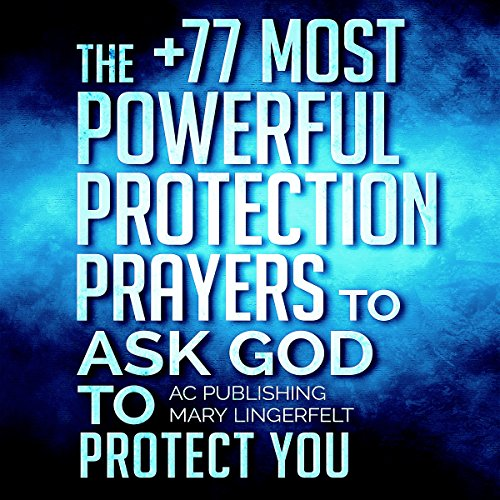 Prayer: The +77 Most Powerful Protection Prayers to Ask God to Protect You & Those You Love cover art