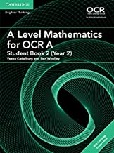 A Level Mathematics for OCR A Student Book 2 (Year 2) with Cambridge Elevate Edition (2 Years) (AS/A Level Mathematics for OCR)