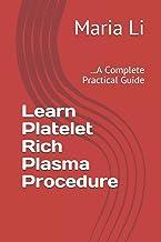 Learn Platelet Rich Plasma Procedure: ...A Complete Practical Guide