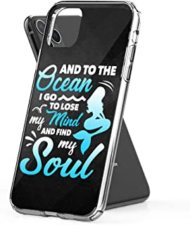 Case Phone and Into The Ocean I Go to Lose My Mind Find Soul (6.1-inch Diagonal Compatible with iPhone 11)