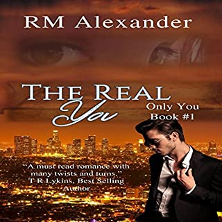 The Real You     Only You, Book 1              By:                                                                                                                                 RM Alexander                               Narrated by:                                                                                                                                 Emily Oliver                      Length: 8 hrs and 52 mins     8 ratings     Overall 4.3