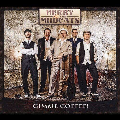 Gimme Coffee by Herby & Mudcats