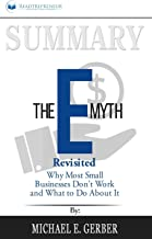 Summary of The E-Myth Revisited: Why Most Small Businesses Don't Work and What to Do About It by Michael E. Gerber