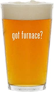 got furnace? - Glass 16oz Beer Pint