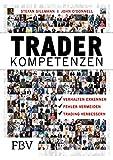 Trader-Kompetenzen: Verhalten erkennen, Fehler vermeiden, Trading verbessern - Stefan Sillmann