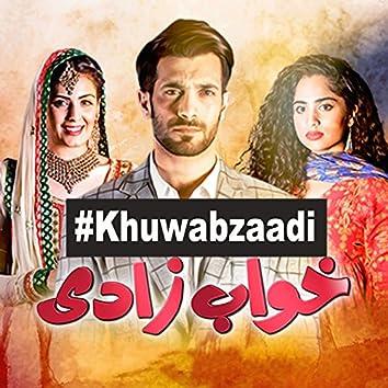 "Khuwabzaadi (From ""Khuwabzaadi"")"