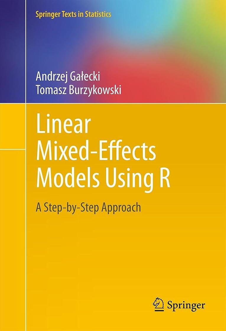 トンネルアカデミックありがたいLinear Mixed-Effects Models Using R: A Step-by-Step Approach (Springer Texts in Statistics) (English Edition)