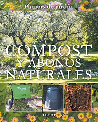Compost y abonos naturales (Plantas de Jardn) (Spanish Edition) by Unknown(2011-04-01)