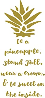 Be A Pineapple Quote Lettering Wall Decal | Removable Vinyl Sticker | Motivational Life Quotation Decoration | Living Room, Kitchen Bedroom Decor | Metallic Gold, Silver, Black, Yellow, 25 Colors