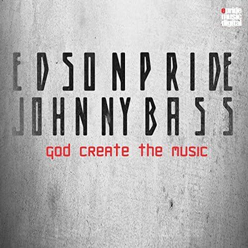 Edson Pride & Johnny Bass