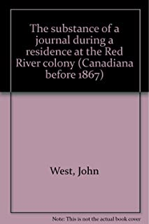 The substance of a journal during a residence at the Red River colony (Canadiana before 1867)