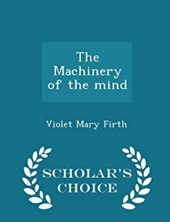 The Machinery of the mind - Scholar's Choice Edition