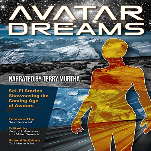 Avatar Dreams: Science Fiction Visions of Avatar Technology                   De :                                                                                                                                 Kevin J. Anderson                               Lu par :                                                                                                                                 Terry Murtha                      Durée : 7 h et 39 min     Pas de notations     Global 0,0