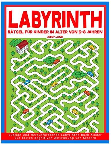 Labyrinth Rätsel Für Kinder Im Alter Von 5-8 Jahren: Lustige Und Herausfordernde Labyrinthe Buch Kinder Zur Ersten Kognitiven Aktivierung von Kindern (Labyrinth Kinder, Band 2)