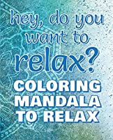 RELAX - Coloring Mandala to Relax - Coloring Book for Adults (Left-Handed Edition): Press the Relax Button you have in your head - Colouring book for stressed adults or stressed kids